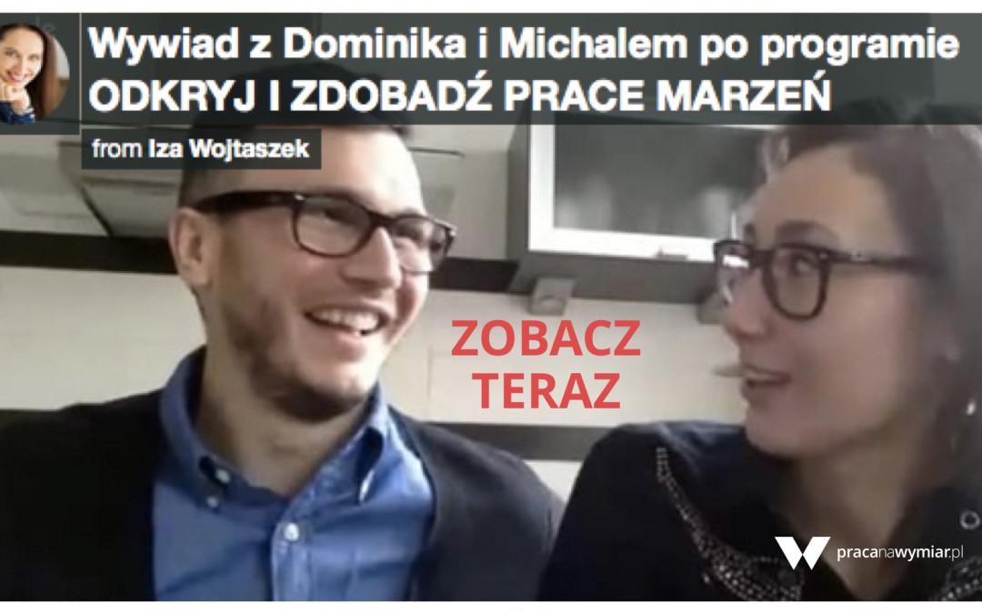 Jak Dominika i Michał odkryli i zdobyli swoją pracę marzeń (wywiad wideo)