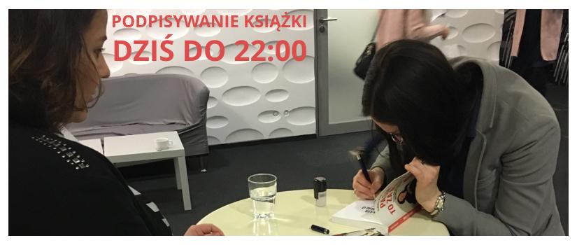 Podpisywanie książki – Dziś do 22:00