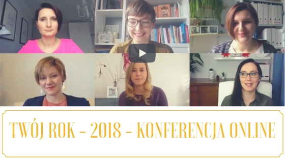 "Poznaj prelegentki konferencji ""Twój rok – 2018"" i skorzystaj ze wsparcia ekspertek"