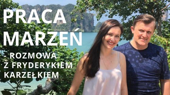 Praca marzeń – wywiad z Fryderykiem Karzełkiem