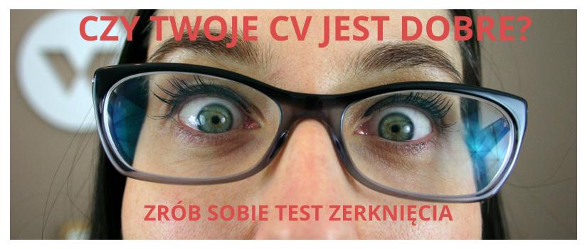 Czy moje CV jest dobre? Zrób test zerknięcia
