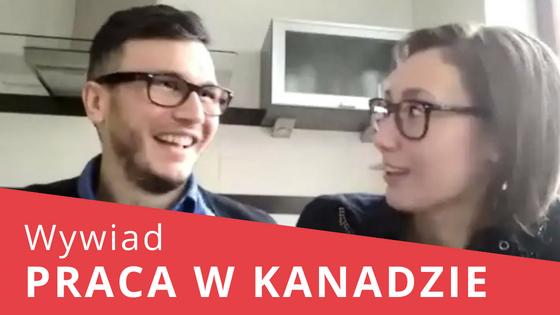 Jak Dominika i Michał odkryli i zdobyli swoją pracę marzeń i przeprowadzili się do Kanady (WYWIAD WIDEO)