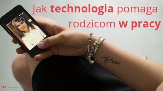 Jak technologia pomaga rodzicom w pracy