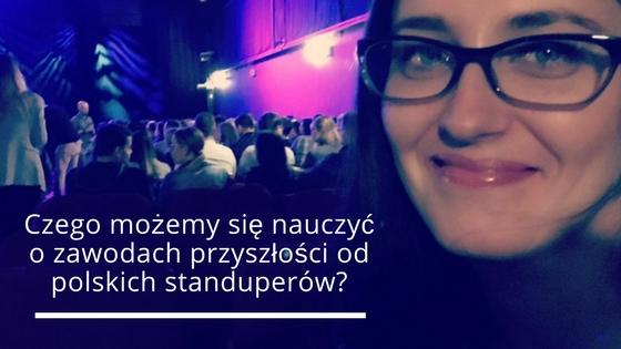 Czego możemy się nauczyć o zawodach przyszłości od polskich standuperów?