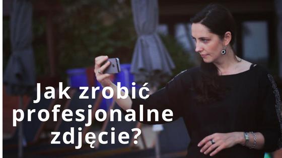 Jak zrobić profesjonalne selfie?