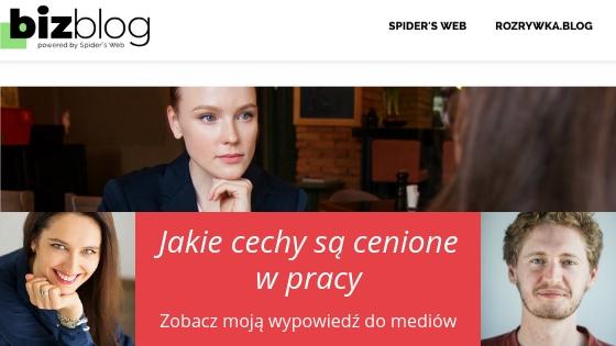 Cechy, które otworzą Ci drzwi do wymarzonej pracy – moja wypowiedź do Spider's Web BizBlog.pl