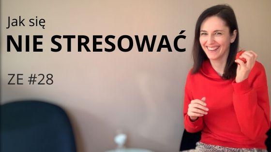 Nie chcesz się stresować? Zobacz to wideo [ZE #28]