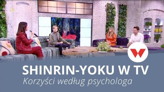 Poznaj korzyści kąpieli leśnych – moja opinia psychologiczna w telewizji